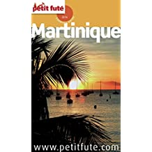Martinique 2016 Petit Futé (Country Guide) (French Edition)