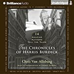 The Chronicles of Harris Burdick: Fourteen Amazing Authors Tell the Tales - with an Introduction by Lemony Snicket | Chris Van Allsburg