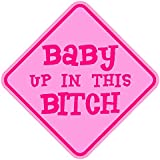 "Baby Up In This Bitch 5"" Window Sticker Decal – Pink"