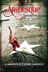 Arabesque: Dancing on the Edge in Los Angeles Paperback