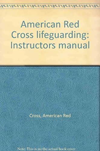 american red cross lifeguarding instructors manual american red rh amazon com CPR Certification Red Cross Lifeguard Manual 2013 PDF