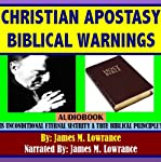 Christian Apostasy Biblical Warnings | James M. Lowrance