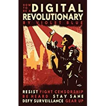 How To Be A Digital Revolutionary