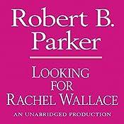 Looking for Rachel Wallace: Spenser, Book 6 | Robert B. Parker