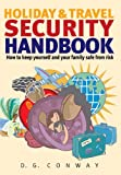Holiday and Travel Security Handbook, Des Conway, 1845280997
