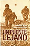 Un puente lejano / A Bridge too Far (Spanish Edition)