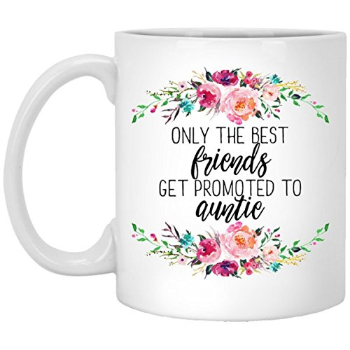 SAYOMEN - Only the Best Friends Get Promoted to Auntie Coffee Mug | Best Friend Gift | Pregnancy Reveal | New Aunt Gift | Were Pregnant | Cute Mug, MUG 15oz (Only The Best Friends Get Promoted To Aunt)