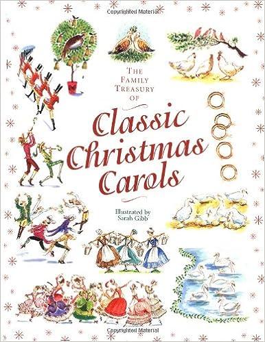the family treasury of classic christmas carols sarah illus gibb 9780762413928 amazoncom books - Classic Christmas Carols