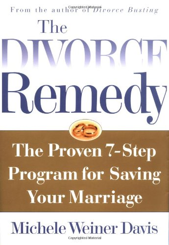 Download Divorce Remedy: The Proven 7-Step Program for Saving Your Marriage PDF