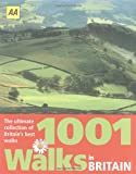 1001 Walks in Britain: The Ultimate Collection of Britain's Best Walks (AA Guides)