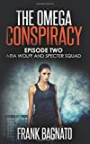 img - for Aria Wolff and Specter Squad (Episode Two of The Omega Conspiracy) (The Omega Conspiracy Series) book / textbook / text book