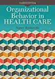 img - for Organizational Behavior in Health Care book / textbook / text book