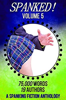 Spanked! - Volume 5: a spanking fiction anthology (English Edition) de [Publications, LSF]