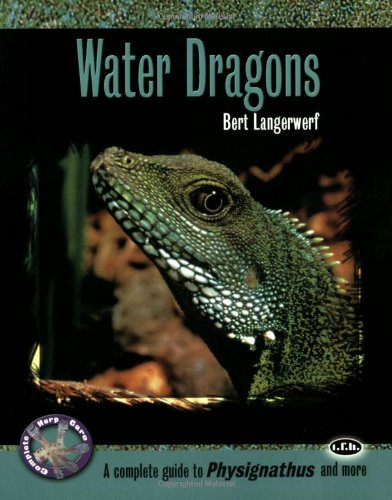 [Free] Water Dragons: A Complete Guide to Physignathus and More (Complete Herp Care) [W.O.R.D]