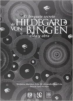 Lenguaje Secreto De Hildegard Von Binger. Vida Y Obra Descargar ebooks Epub