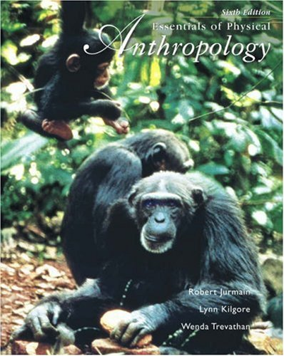 Essentials of Physical Anthropology (with InfoTrac) (Available Titles CengageNOW)