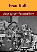Frau Holle - mit der Augsburger Puppenkiste