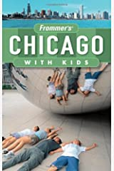 Frommer's Chicago with Kids (Frommer's With Kids) Paperback