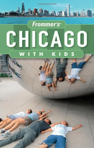 Frommer's Chicago with Kids (Frommer's With Kids) ebook