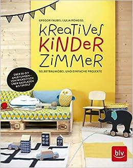 Kreatives Kinderzimmer: Selbstbaumöbel und einfache Bastelideen BLV ...