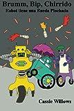 img - for Brumm, Bip, Chirrido: Robot tiene una Rueda Pinchada (Amigos Robots) (Volume 1) (Spanish Edition) book / textbook / text book