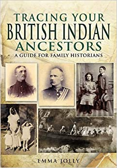 Tracing Your British Indian Ancestors by Emma Jolly (2012-04-19)