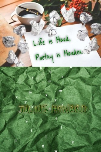 LIFE IS HARD, POETRY IS HARDER