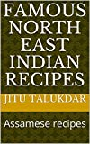 Famous north east indian recipes: Assamese recipes