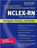Kaplan NCLEX-RN 2010-2011 Edition (text only) by B. J. Irwin,J. A. Burckhardt Pdf
