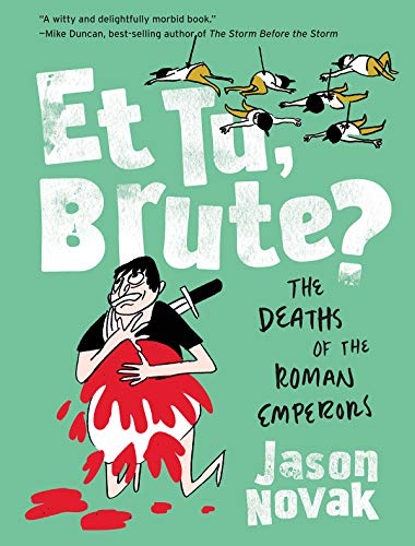 Et Tu, Brute?: The Deaths of the Roman Emperors (Norton 1 Emperor Of The United States)