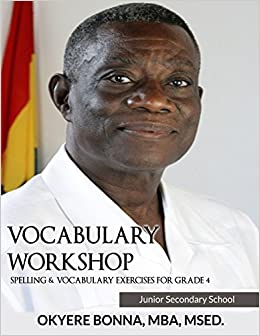 Book Spelling and Vocabulary Exercises for Grade 4 (Vocabulary Workshop for Junior Secondary Schools)