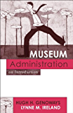 Museum Administration: An Introduction (American Association for State and Local History)