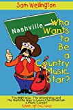 Who Wants to Be a Country Music Star, Sam Wellington, 1420805789