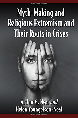 Myth-Making and Religious Extremism and Their Roots in Crises