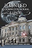 img - for Haunted Bloomington-Normal, Illinois (Haunted America) book / textbook / text book