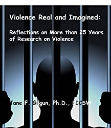 Violence Actual and Imagined: Reflections on More Than 25 Years of Research on Interpersonal Violence