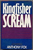 Kingfisher Scream, Anthony Fox, 0670413526