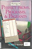img - for Putting on Perfect Proms, Programs, and Pageants (Non-Fiction Series) book / textbook / text book