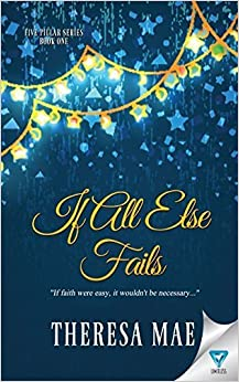 Book If All Else Fails (The Five Pillar Series) (Volume 1) by Theresa Mae (2016-02-03)