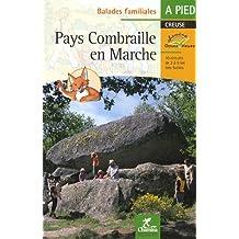 Pays Combraille en Marche (Creuse), 10 Circuits, 1ère Éd.