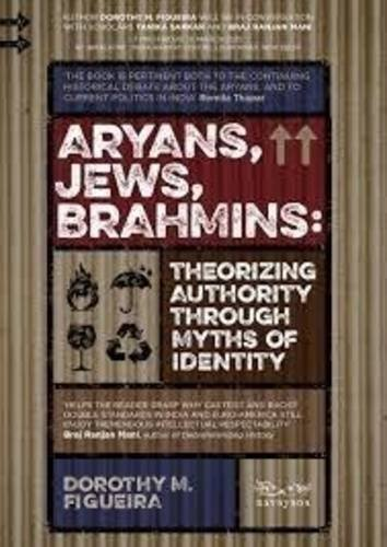 Aryans; Jews; Brahmins: Theorizing Authority through Myths of Identity