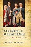 img - for Who Should Rule at Home?: Confronting the Elite in British New York City book / textbook / text book