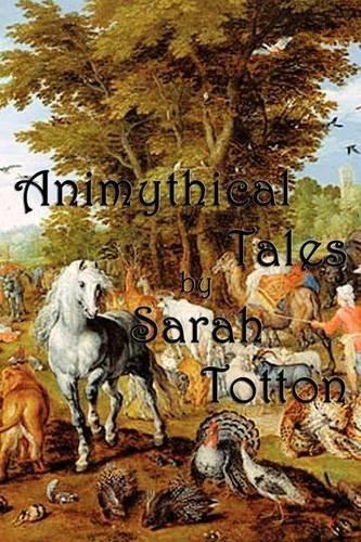 Animythical Tales by Sarah Totton (2010-02-27)