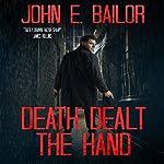 Death Dealt the Hand   John E. Bailor
