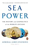 Sea Power: The History and Geopolitics of the World