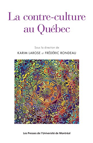 La contre-culture au Québec (French Edition)