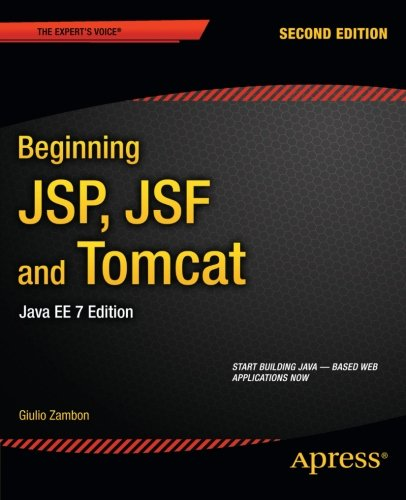 Beginning JSP, JSF and Tomcat: Java Web Development (Expert's Voice in Java) by Brand: Apress