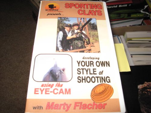 Sporting Clays: Developing Your Own Style of Shooting Using the Eye-Cam (Remington Your Style)