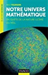 Notre univers mathématique - En quête de la nature ultime du Réel par Tegmark