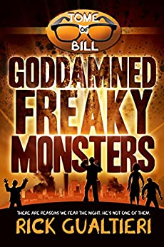 Goddamned Freaky Monsters (The Tome of Bill Book 5) by [Gualtieri, Rick]